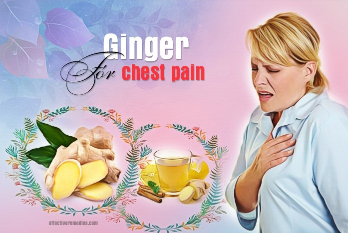 home remedies for chest pain - chest pain using ginger