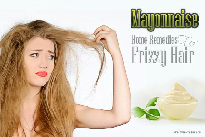 home remedies for frizzy hair - mayonnaise