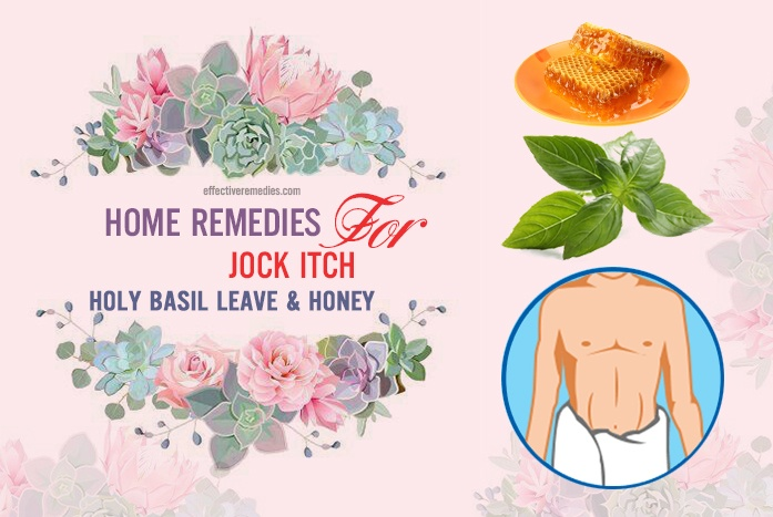 home remedies for jock itch - holy basil leave & honey