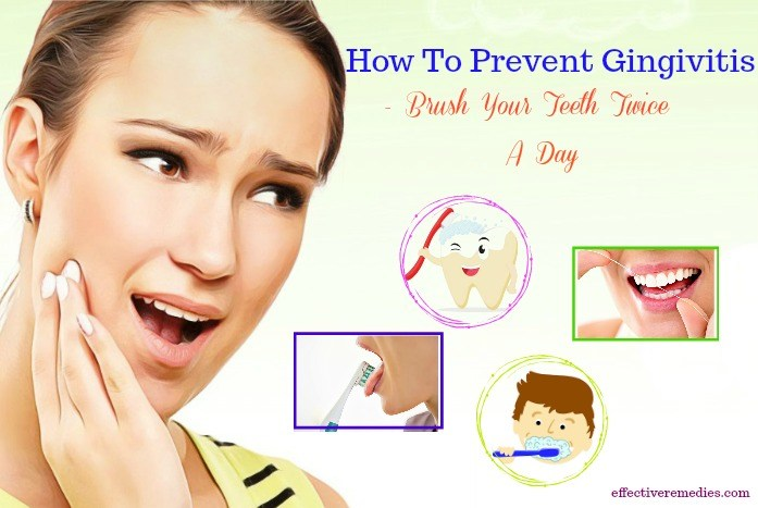 how to prevent gingivitis - brush your teeth twice a day