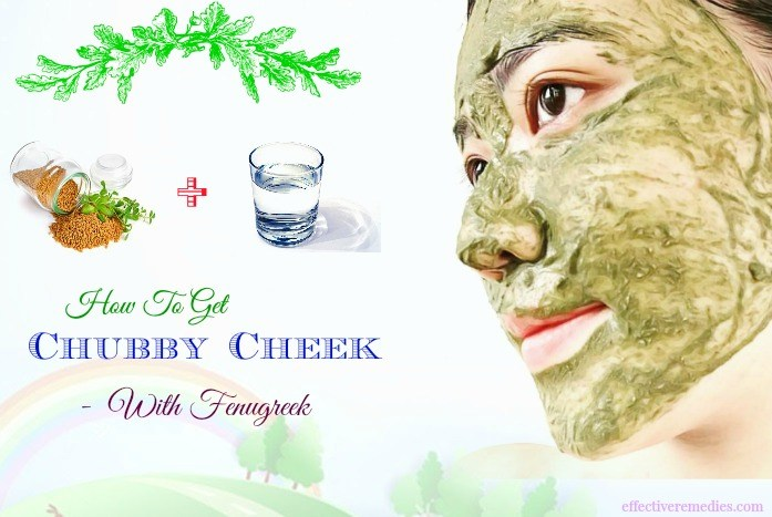how to get chubby cheeks at home - fenugreek