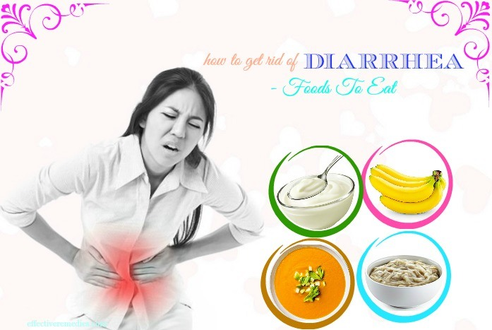 how to get rid of diarrhea fast - foods to eat