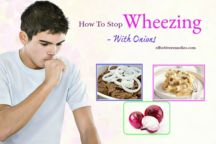 how to stop wheezing at home - onions