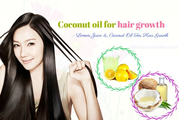 benefits of coconut oil for hair growth - lemon juice & coconut oil for hair growth