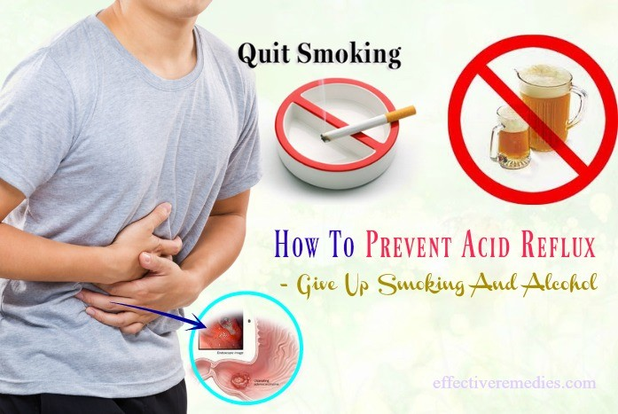how to prevent acid reflux with diet - give up smoking and alcohol