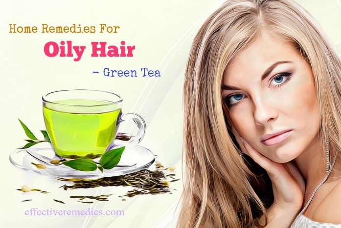 home remedies for oily hair and dandruff - green tea