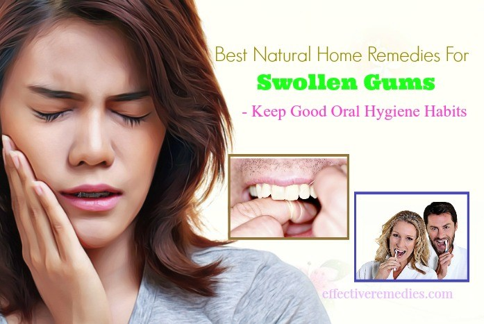 home remedies for swollen gums that work - keep good oral hygiene habits