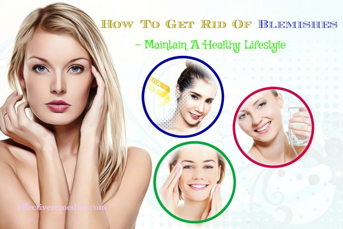 how to get rid of blemishes on cheeks - maintain a healthy lifestyle