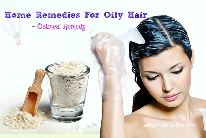 home remedies for oily hair that work - oatmeal remedy