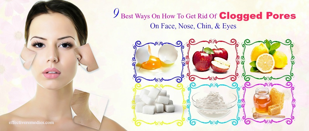 how to get rid of clogged pores on face