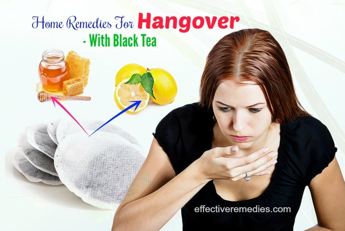 home remedies for hangover - black tea