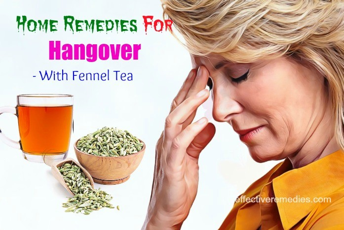 home remedies for hangover - fennel tea