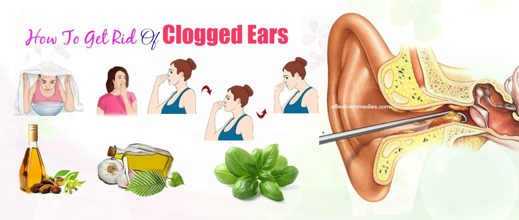 how to get rid of clogged ears at home