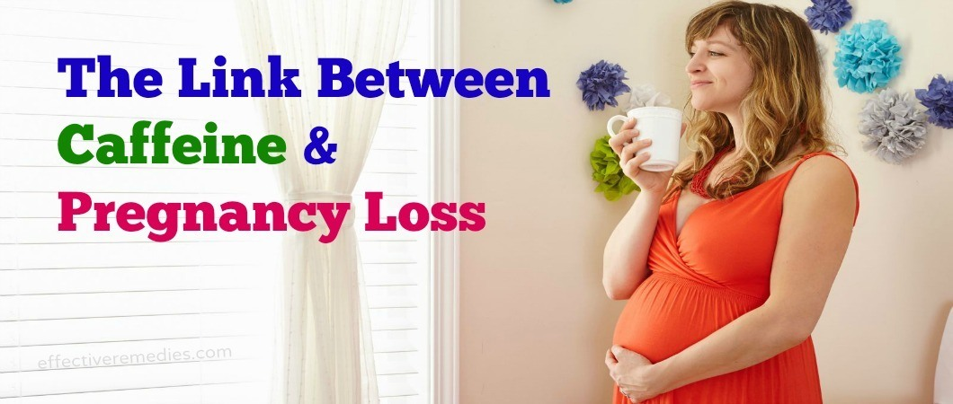 the link between caffeine and pregnancy loss