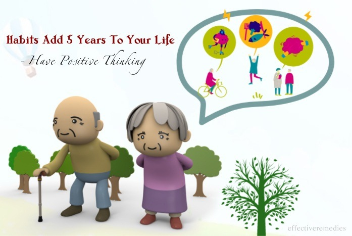 habits add 5 years to your life - have positive thinking