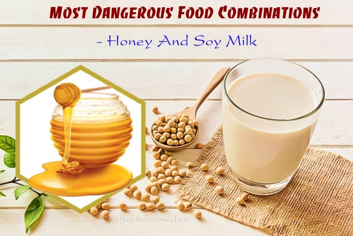 most dangerous food combinations - honey and soy milk