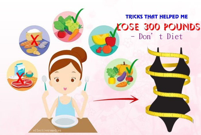 tricks that helped me lose 300 pounds - don't diet