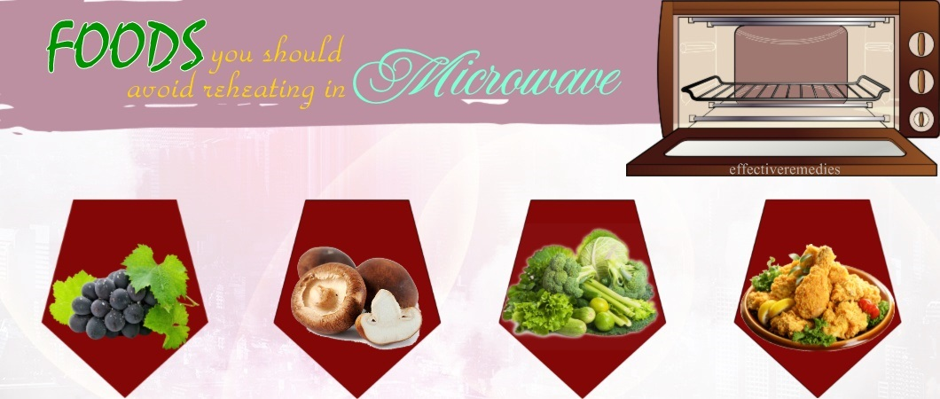 top foods you should avoid reheating in microwave