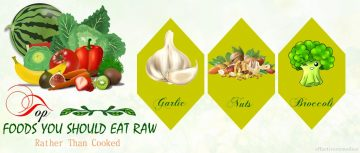 foods you should eat raw rather than cooked